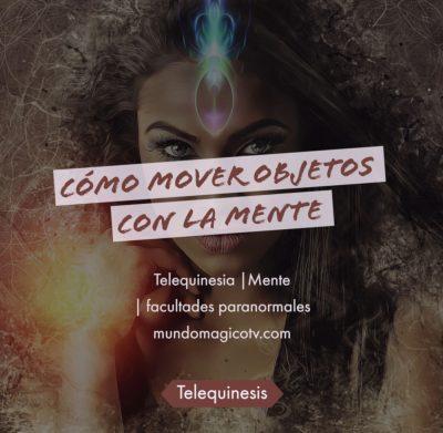 mover objetos con la mente. telekinesis